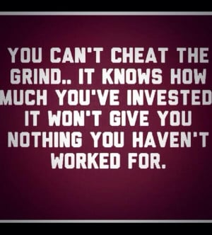 High School Wrestling Quotes Tumblr You can't cheat the grind.