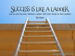 Success is like a ladder and no one has ever climbed a ladder with ...