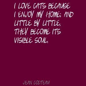 love cats because I enjoy my home; and little Quote By Jean Cocteau