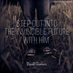 Oswald Chambers Quote – Invincible Future