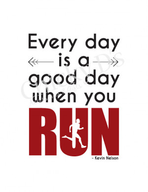 Every Day Is A Good Day When You Run Runner Quote Poster, Typography ...