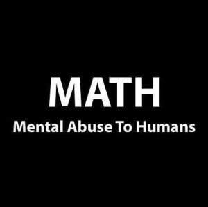 Math Quotes Inspirational Math Mental Abuse To