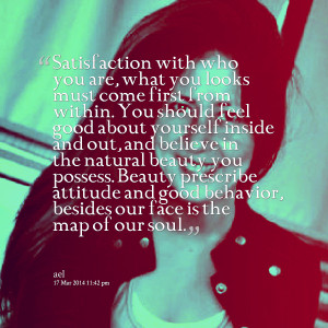 Quotes Picture: satisfaction with who you are, what you looks must ...