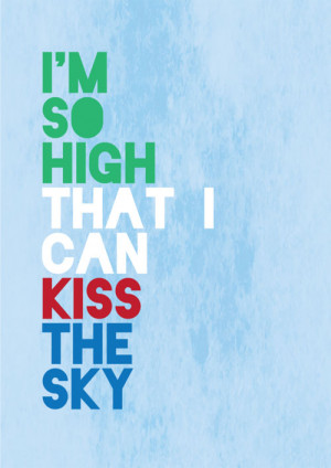 so high that I can kiss the sky