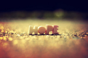 For There Is Hope...