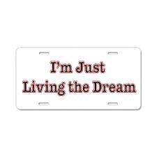 Living the Dream Aluminum License Plate for