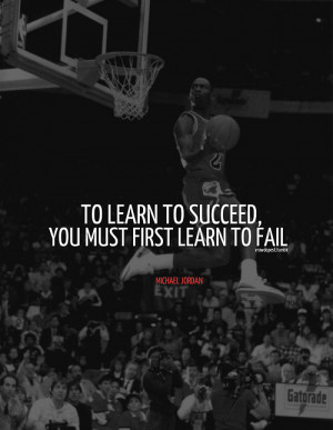 """... You Must First Learn To Fail """" - Michael Jordan ~ Sports Quote"""