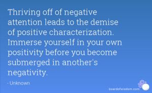 Thriving off of negative attention leads to the demise of positive ...
