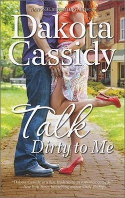 Talk Dirty To Me by Dakota Cassidy