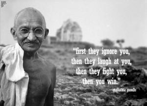 ... of exhibiting love; it is the prerogative of the brave. Mahatma Gandhi