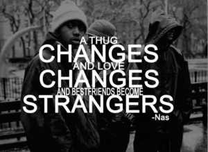 Rapper, nas, quotes, sayings, changes, friends, strangers