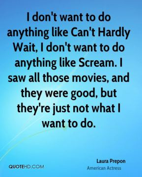 Laura Prepon - I don't want to do anything like Can't Hardly Wait, I ...