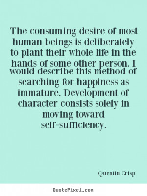 Quotes about inspirational - The consuming desire of most human beings ...