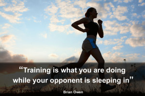 Training is what you are doing while your opponent is sleeping in ...