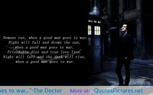 """Demons run when a good man goes to war…""""-The Doctor ..."""