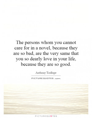 ... so dearly love in your life, because they are so good. Picture Quote