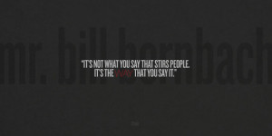 ... That Stirs People It's The Way That You Say It - Advertising Quote