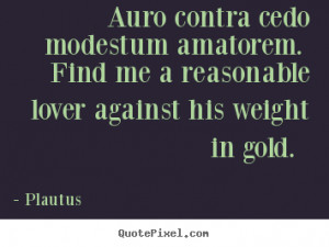 Auro contra cedo modestum amatorem. Find me a reasonable lover against ...