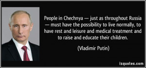 People in Chechnya — just as throughout Russia — must have the ...