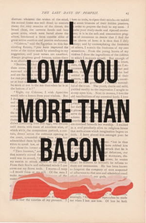 ... day i love you quotes - I LOVE YOU More Than BACON quote print