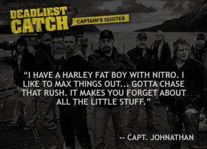 Captain Johnathan Hillstrand Quotes   Deadliest Catch   Discovery