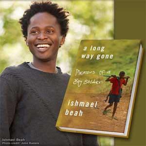 ... inspiration for Joanna's song: Ishmael Beah's memoir