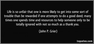 trouble than be rewarded if one attempts to do a good deed; many times ...