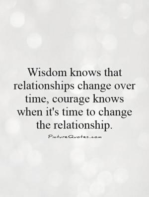Relationship Quotes Wisdom Quotes Courage Quotes