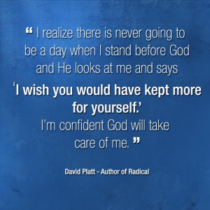Quotes from David Platt. For more like this visit http://treasuring ...