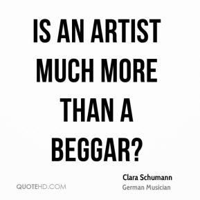Clara Schumann - Is an artist much more than a beggar?