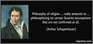 Philosophy of religion … really amounts to … philosophizing on ...