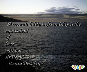 Accountability in friendship is the equivalent of love without ...