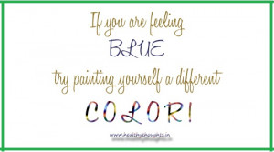 If You Are Feeling Blue…