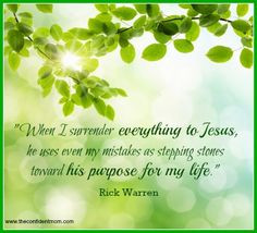Rick Warren : When I surrender everything to Jesus - He uses even my ...