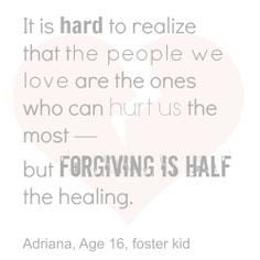 WISDOM from a foster teen - It is hard to realize that the people we ...
