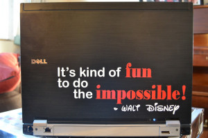... Wall Decal - It's Kind of FUN to do the IMPOSSIBLE, Walt Disney, quote