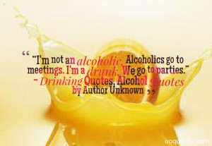 """... to parties."""" – Drinking Quotes, Alcohol Quotes by Author Unknown"""