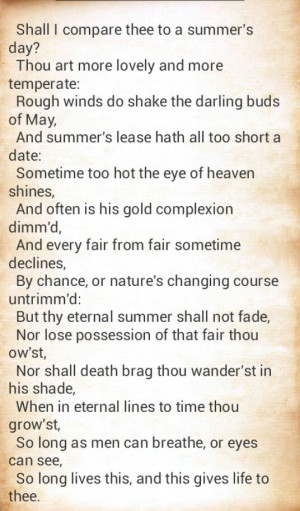 Sonnet 18. The modern day translation is along the lines of: Shall I ...