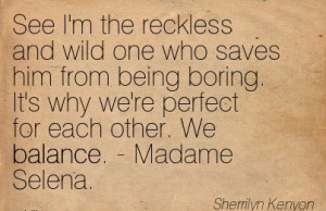 ... -boring-its-why-were-perfect-for-each-other-we-balance-madame-selena