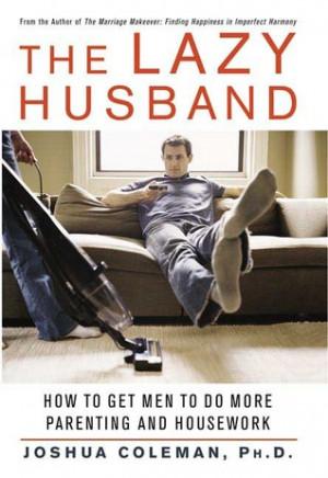 The Lazy Husband.