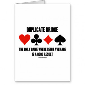 Duplicate Bridge Only Game Where Being Average Cards