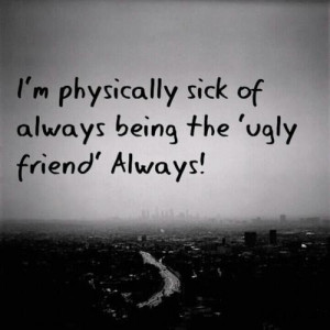 Being Ugly Quotes http://imageslovequotes.blogspot.com/2012/10/im ...
