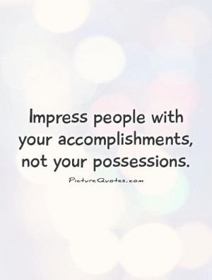 Quotes About Trying to Impress People
