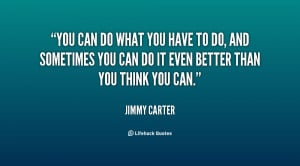 quote-Jimmy-Carter-you-can-do-what-you-have-to-69233.png