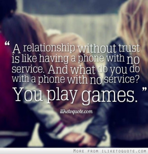 ... with no service? You play games. #relationships #relationship #quotes