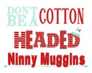 Elf Quote - Don't Be A Cotton Headed Ninny Muggins - 8x10 - Aqua, Blue ...