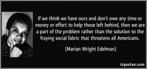 If we think we have ours and don't owe any time or money or effort to ...