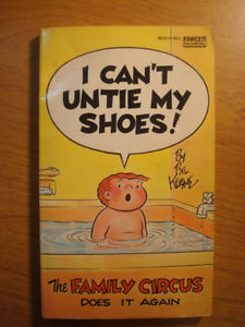 Cant Untie My Shoes by Bill Keane The Family Circus First Printing