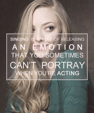 amanda seyfried, quotes, sayings, about singing