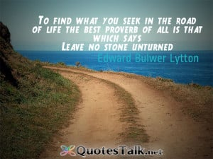 Life Quotes – To find what you seek in the road of life, the best ...